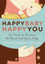 Happy Baby, Happy You: Quick Tips for Nurturing, Pampering, and Bonding with Your Baby