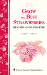 Grow the Best Strawberries: Storey's Country Wisdom Bulletin A-190