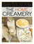 The Home Creamery: Make Your Own Fresh Dairy Products; Easy Recipes for Butter, Yogurt, Sour Cream, Creme Fraiche, Cream Cheese, Ricotta, and More!