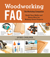 Woodworking FAQ: The Workshop Companion: Build Your Skills and Know-How for Making Great Projects