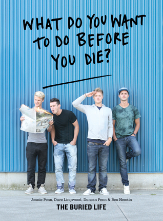 What Do You Want to Do Before You Die? by The Buried Life