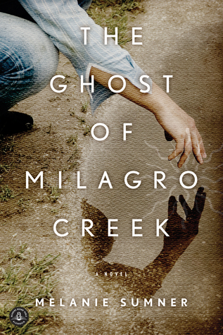 The Ghost of Milagro Creek by Melanie Sumner