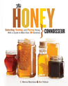 Honey Connoisseur: Selecting, Tasting, and Pairing Honey, With a Guide to More Than 30 Varietals