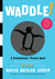 Waddle! by Rufus Butler Seder