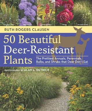 50 Beautiful, Deer-Resistant Plants by Ruth Rogers Clausen