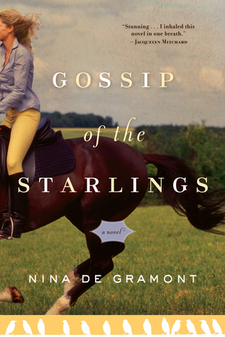 Gossip of the Starlings by Nina de Gramont