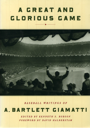 A Great and Glorious Game by A. Bartlett Giamatti