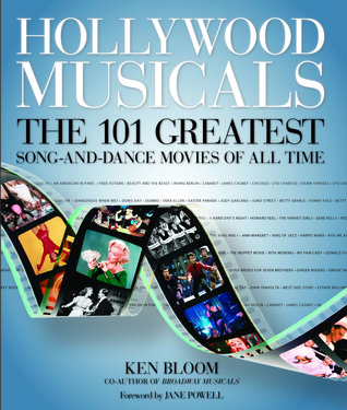 Hollywood Musicals: The 101 Greatest Song-and-Dance Movies of All Time