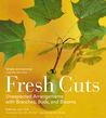 Fresh Cuts: Unexpected Arrangements with Branches, Buds, and Blooms