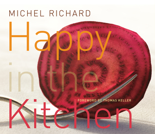 Happy in the Kitchen by Michel Richard