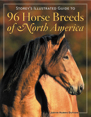 Storey's Illustrated Guide to 96 Horse Breeds of North America by Judith Dutson