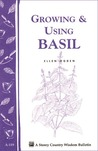 Growing & Using Basil: Storey's Country Wisdom Bulletin A-119
