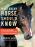 What Every Horse Should Know: Respect, Patience, and Partnership, No Fear of People or Things, No Fear of Restriction or Restraint