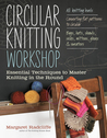 Circular Knitting Workshop: Essential Techniques to Master Knitting in the Round