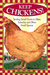 Keep Chickens!: Tending Small Flocks in Cities, Suburbs, and Other Small Spaces