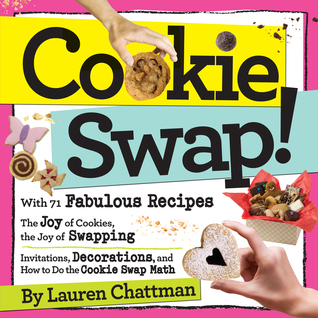 Cookie Swap! by Lauren Chattman