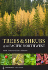 Trees and Shrubs of the Pacific Northwest: Timber Press Field Guide