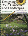 Designing Your Gardens and Landscapes: 12 Simple Steps for Successful Planning