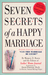 """Seven Secrets of a Happy Marriage: Wisdom from the Annals of """"Can This Marriage Be Saved?"""""""