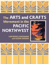 The Arts and Crafts Movement in the Pacific Northwest