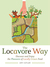 The Locavore Way: Discover and Enjoy the Pleasures of Locally Grown Food