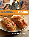 Dishing Up® Maine: 165 Recipes That Capture Authentic Down East Flavors