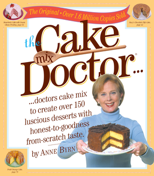 The Cake Mix Doctor by Anne Byrn