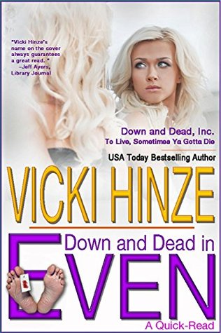 Down and Dead in Even: (A Quick-Read) (Down and Dead, Inc. Book 2)