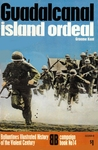 Guadalcanal: island ordeal (Ballantine's Illustrated History of the Violent Century: Campaign book No. 14)
