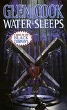 Water Sleeps (The Chronicles of the Black Company, #8)