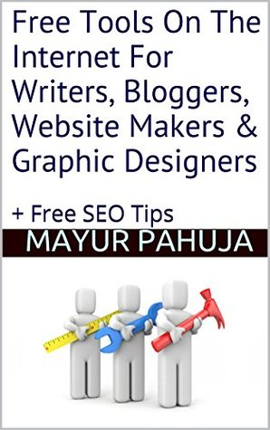Free Tools On The Internet For Writers, Bloggers, Website Makers & Graphic Designers: + Free SEO Tips