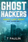 About Last Night (Ghost Hackers #1)