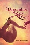 Dreamfire (Dream Walker, #1)
