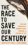 The Race to Save Our Century: How Modern Man Embraced Subhumanism and the Great Campaign to Build a Culture of Life