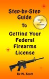 Step-By-Step Guide to Getting Your Federal Firearms License