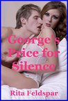 George's Price for Silence: A Rough Sex Erotica Story