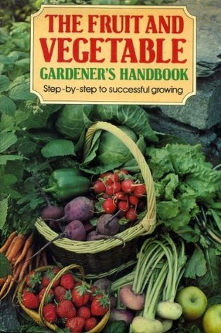 The fruit and vegetable gardener's handbook by Robin Wood