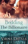 Bedding the Billionaire (Bedding the Bachelors, #3)