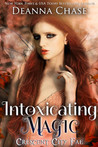 Intoxicating Magic (Crescent City Fae, #3)