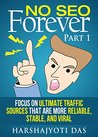 No Seo Forefever: Focus on Ultimate Traffic Sources That Are More Reliable, Stable And Viral