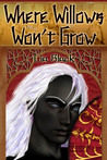 Where Willows Won't Grow by Lia Black