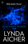 Shattered Bonds (Wicked Play, #7)