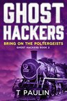Bring on the Poltergeists (Ghost Hackers #2)