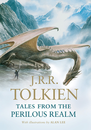 Tales from the Perilous Realm by J.R.R. Tolkien