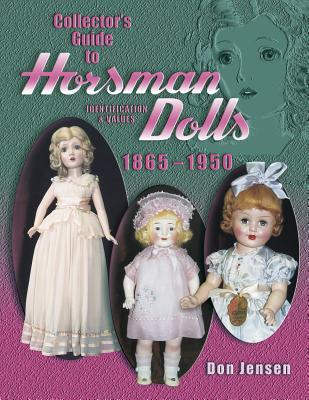 Collectors Guide to Horsman Dolls 1865-1950