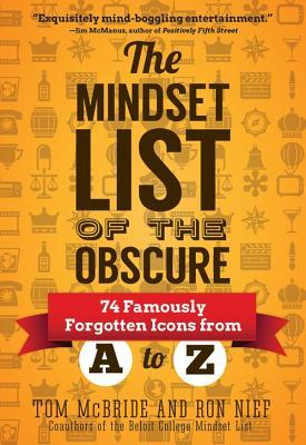 The Mindset List of the Obscure:  74 Famously Forgotten American Icons From A To Z