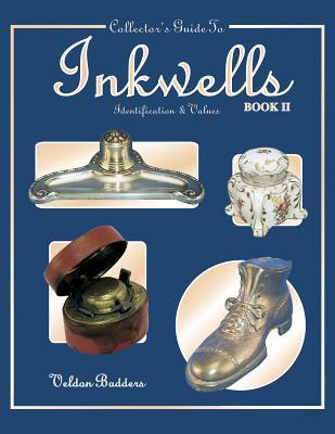 Collectors Guide to Inkwells Identification and Values by Veldon Badders