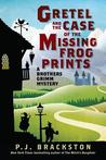 Gretel and the Case of the Missing Frog Prints (A Brothers Grimm Mystery, #1)