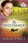 The Matchmaker: An Amish Retelling of Jane Austen's Emma (The Amish Classics, #2)