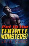 Pet to the Tentacle Monsters!